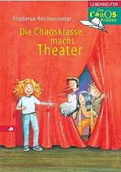 Die Chaosklasse macht Theater.