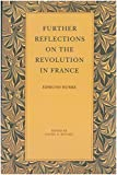Image of Further Reflections on the Revolution in France