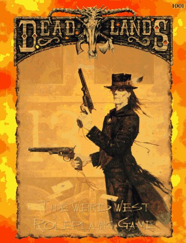 Deadlands: The Weird West Roleplaying Game by Deadlands
