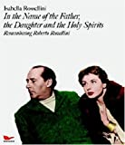 In the Name of the Father, the Daughter and the Holy Spirits, Isabella Rossellini and Ingrid Bergman, 3829602421
