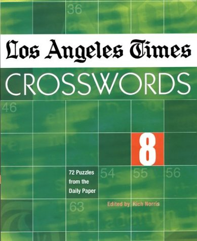 Los Angeles Times Crosswords 8: 72 Puzzles from the Daily Paper ebook