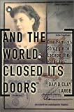 And the World Closed Its Doors, David Clay Large, 0465038085