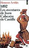 1492, les aventures de Juan Cabezón de Castille par Aridjis