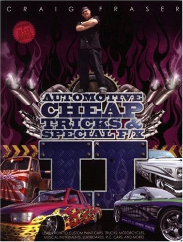 Automotive Cheap Tricks & Special F/X II: Learn How to Paint Cars, Trucks, Motorcycles, Musical Instruments, Surfboards, and R.C. Cars