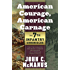 American Courage, American Carnage: 7th Infantry Chronicles: The 7th Infantry Regiment's Combat Experience, 1812 Through World War II