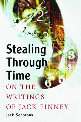 Stealing Through Time: On the Writings of Jack Finney (Jack Finney From Time To Time)