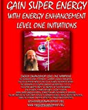 Gain Super Energy, Swami Satchidanand, 1438248059