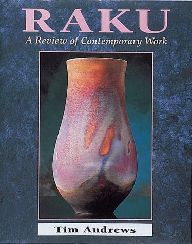Raku Art - Raku: A Review of Contemporary Work