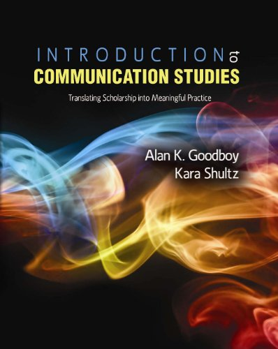 Introduction to Communication Studies: Translating Scholarship into Meaningful Practice