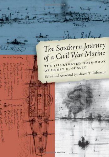 The Southern Journey of a Civil War Marine: The Illustrated Note-Book of Henry O. Gusley (Clifton and Shirley Caldwell T