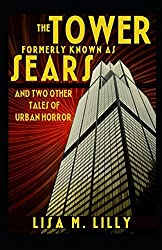 The Tower Formerly Known as Sears and Two Other Tales of Urban Horror