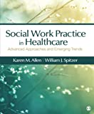 img - for Social Work Practice in Healthcare: Advanced Approaches and Emerging Trends book / textbook / text book