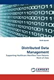 img - for Distributed Data Management: Supporting Healthcare Workflow from Patients Point of View by Tar??k Ayoubi (2009-10-13) book / textbook / text book