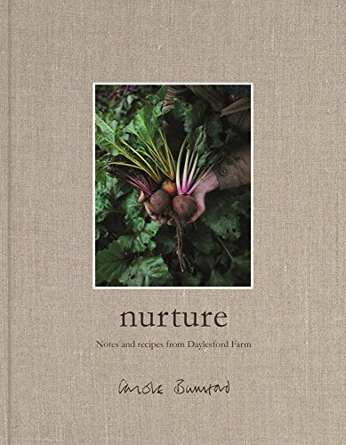 Nurture: Notes and Recipes from Daylesford Farm by Carole Bamford