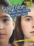 Eye Color: Brown, Blue, Green, and Other Hues (Lightning Bolt Books: What Traits Are in Your Genes?)