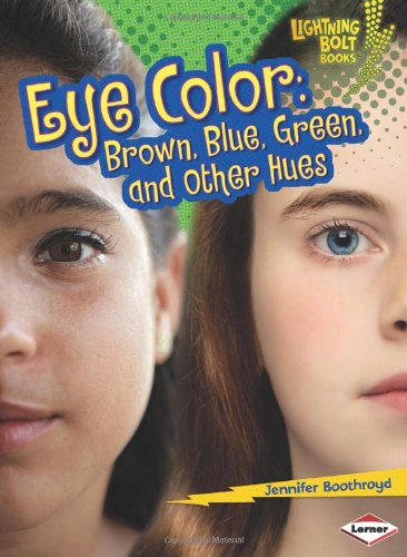 Eye Color: Brown, Blue, Green, and Other Hues (Lightning Bolt Books: What Traits Are in Your Genes?) by Lerner Publications