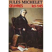 Jules Michelet - Oeuvres: lci-145 (lci-eBooks) (French Edition)