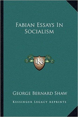 fabian essays in socialism george bernard shaw  fabian essays in socialism george bernard shaw 9781162938660 com books