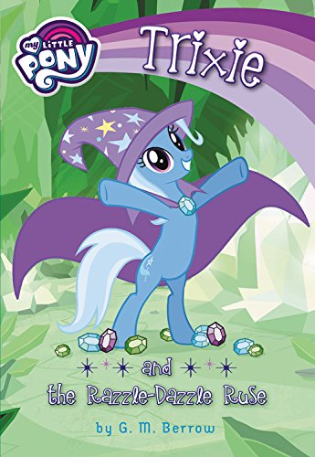 Read Online My Little Pony: Trixie and the Razzle-Dazzle Ruse (My Little Pony Chapter Books) pdf