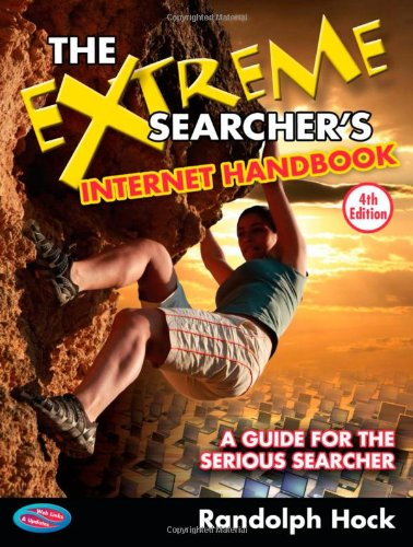 (The Extreme Searcher's Internet Handbook: A Guide for the Serious Searcher)