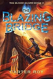 The Blazing Bridge (The Blood Guard Book 3)