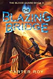 The Blazing Bridge (The Blood Guard Series)