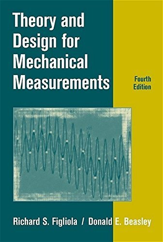 Theory and Design for Mechanical Measurements by Richard S. Figliola (2005-10-14)