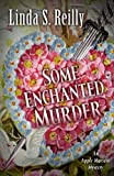 Some Enchanted Murder, Linda S. Reilly, 1410458954