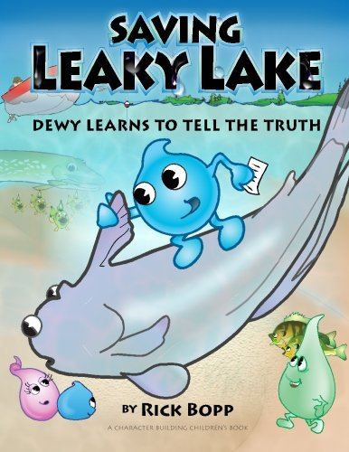 Saving Leaky Lake: Dewy Learns To Tell The Truth (The Drips - Character Building) (Volume 1) pdf