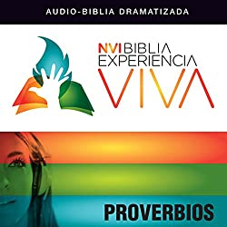 Experiencia Viva: Proverbios [Proverbs: The Bible Experience]