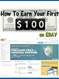 How To Earn Your First $100 On Ebay