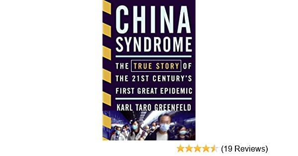 China Syndrome The True Story Of The 21st Centurys First Great