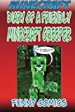 Minecraft: Diary Of A Friendly Minecraft Creeper (Volume 1)