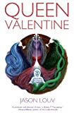 Queen Valentine, Jason Louv, 1452845328