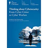 The Great Courses: Thinking About Cybersecurity: From Cyber Crime to Warfare