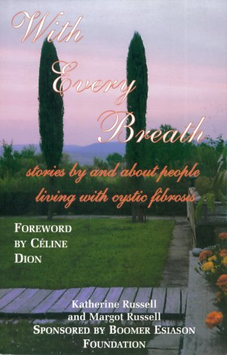 With Every Breath: stories by and about people living with cystic fibrosis