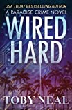 Wired Hard: A Paradise Crime Novel