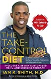 The Take-Control Diet, Ian K. Smith, 0345487141