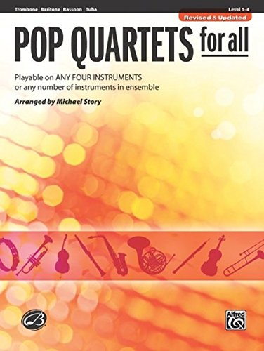 Pop Quartets for All: Trombone, Baritone B.C., Bassoon, Tuba (Instrumental Ensembles for All)