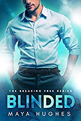 Blinded (Breaking Free Standlone Book 1)