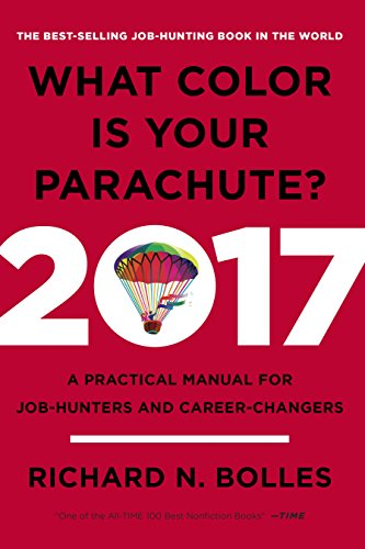 What Color Is Your Parachute? 2017: A Practical Manual for Job-Hunters and Career-Changers