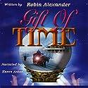 Gift of Time Hörbuch von Robin Alexander Gesprochen von: Karen Anton