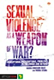 Sexual Violence as a Weapon of War?: Perceptions, Prescriptions, Problems in the Congo and Beyond (Africa Now)