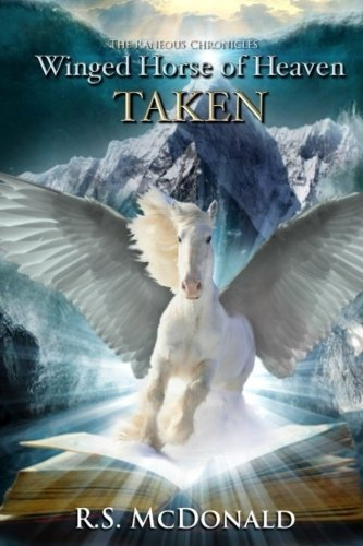 Winged Horse of Heaven: Taken (The Raneous Chronicles) (Volume 3) ebook