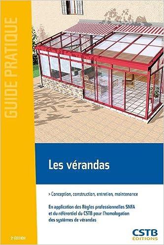 Les vérandas : Conception, construction, entretien, maintenance