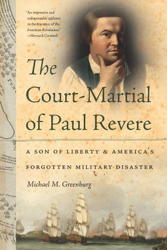 Download The Court-Martial of Paul Revere: A Son of Liberty and America's Forgotten Military Disaster ebook