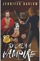 To Catch a Vampire (A F.R.E.A.K.S. Squad Investigation) Paperback