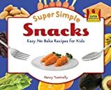 Super Simple Snacks, Nancy Tuminelly, 1616133880