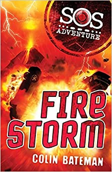 Book Fire Storm (SOS Adventure) by Colin Bateman (2010-10-07)