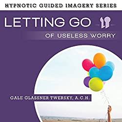 Letting Go of Useless Worry
